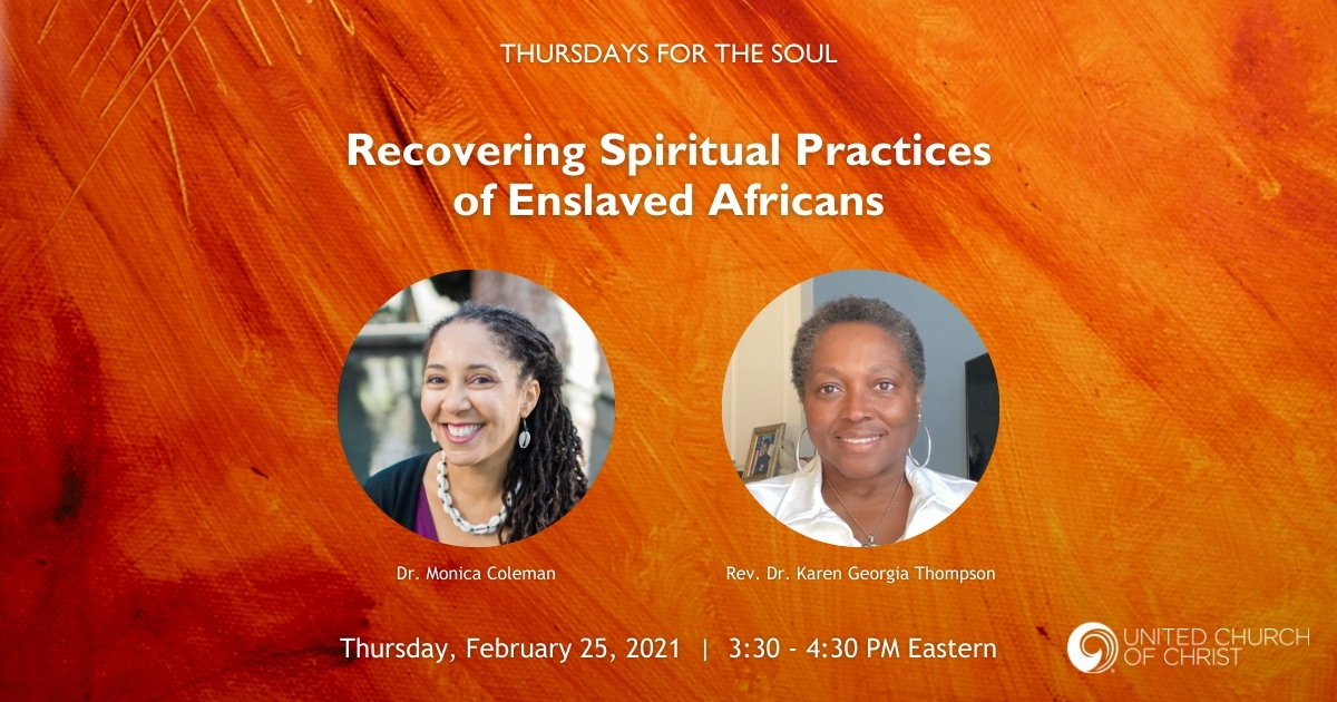 "Red, orange, and yellow painting abstract painting with the words, ""Thursdays for the Soul: Recovering Spiritual Practices of Enslaved Africans. Thursday, February 25, 2021, 3:30-4:30 PM Eastern."" United Church of Christ logo"