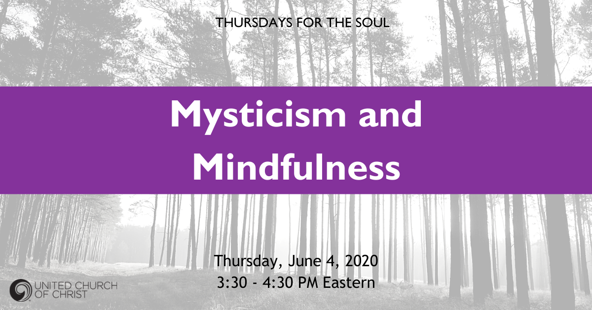 "Picture of a forest with the words, ""Thursdays for the Soul: Mysticism and Mindfulness; Thursday, June 4, 2020. 3:30 - 4:30 PM Eastern"
